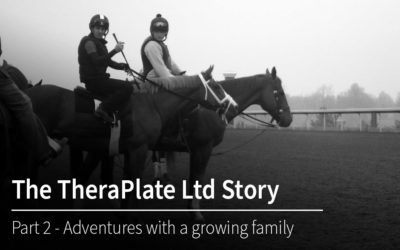 The TheraPlate Ltd Story – Part 2 – Adventures with a growing family